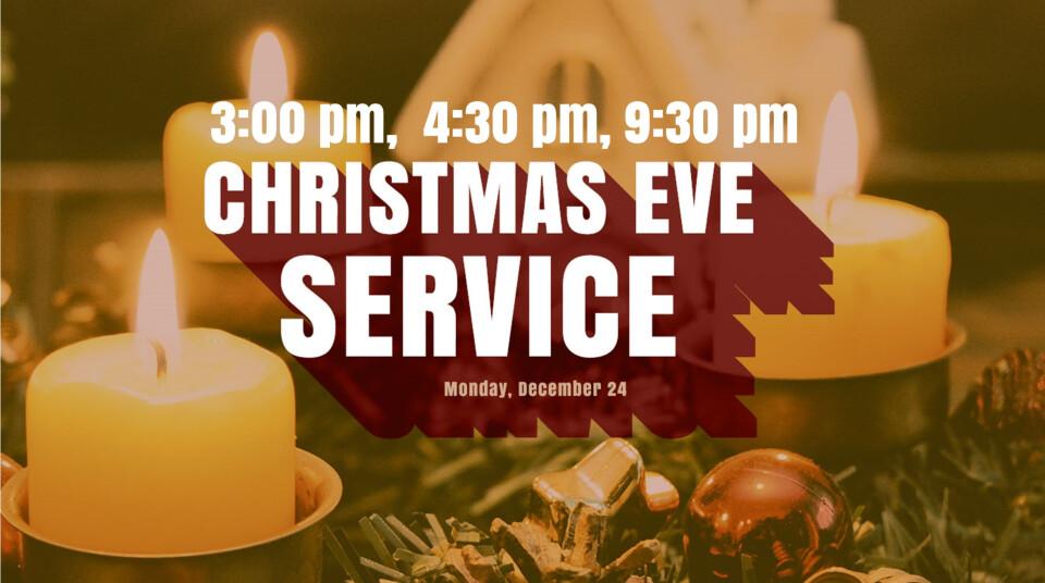 Christmas Eve Worship, 3:00pm, 4:30pm, 9:30pm